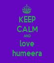 KEEP CALM AND love humeera - Personalised Tea Towel: Premium