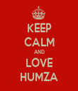KEEP CALM AND LOVE HUMZA - Personalised Tea Towel: Premium