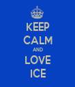 KEEP CALM AND LOVE ICE - Personalised Tea Towel: Premium