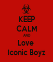 KEEP CALM AND Love  Iconic Boyz - Personalised Tea Towel: Premium