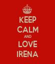 KEEP CALM AND LOVE IRENA - Personalised Tea Towel: Premium