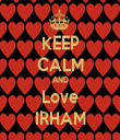 KEEP CALM AND Love IRHAM - Personalised Tea Towel: Premium