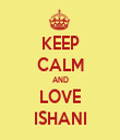 KEEP CALM AND LOVE ISHANI - Personalised Tea Towel: Premium