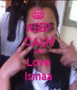 KEEP CALM AND Love Ismaa - Personalised Tea Towel: Premium