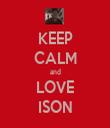 KEEP CALM and LOVE ISON - Personalised Tea Towel: Premium