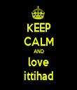 KEEP CALM AND love ittihad - Personalised Tea Towel: Premium