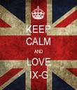 KEEP CALM AND LOVE IX-G - Personalised Tea Towel: Premium