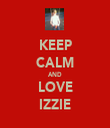 KEEP CALM AND LOVE IZZIE - Personalised Tea Towel: Premium