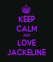 KEEP CALM AND LOVE JACKELINE - Personalised Tea Towel: Premium