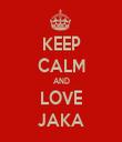 KEEP CALM AND LOVE JAKA - Personalised Tea Towel: Premium