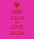 KEEP CALM AND LOVE JALISA - Personalised Tea Towel: Premium