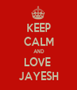 KEEP CALM AND LOVE  JAYESH - Personalised Tea Towel: Premium
