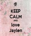 KEEP CALM AND love Jaylen - Personalised Tea Towel: Premium