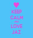 KEEP CALM AND LOVE JAZ - Personalised Tea Towel: Premium