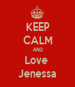 KEEP CALM AND Love  Jenessa - Personalised Tea Towel: Premium