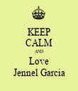 KEEP CALM AND Love Jennel Garcia - Personalised Tea Towel: Premium