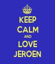 KEEP CALM AND LOVE JEROEN - Personalised Tea Towel: Premium
