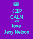 KEEP CALM AND love Jesy Nelson - Personalised Tea Towel: Premium