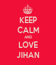 KEEP CALM AND LOVE JIHAN - Personalised Tea Towel: Premium