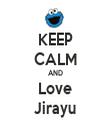 KEEP CALM AND Love Jirayu - Personalised Tea Towel: Premium