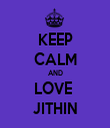 KEEP CALM AND LOVE  JITHIN - Personalised Tea Towel: Premium