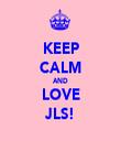 KEEP CALM AND LOVE JLS! - Personalised Tea Towel: Premium