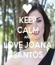 KEEP CALM AND LOVE JOANA SANTOS - Personalised Tea Towel: Premium
