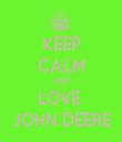 KEEP CALM AND LOVE  JOHN DEERE - Personalised Tea Towel: Premium