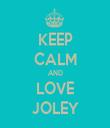 KEEP CALM AND LOVE JOLEY - Personalised Tea Towel: Premium