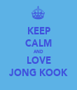 KEEP CALM AND LOVE JONG KOOK - Personalised Tea Towel: Premium