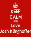 KEEP CALM AND Love Josh Klinghoffer - Personalised Tea Towel: Premium