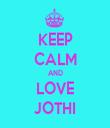 KEEP CALM AND LOVE JOTHI - Personalised Tea Towel: Premium