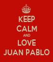 KEEP CALM AND LOVE JUAN PABLO - Personalised Tea Towel: Premium
