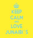 KEEP CALM AND LOVE JUNAIBI`S - Personalised Tea Towel: Premium