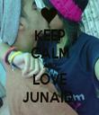 KEEP CALM AND LOVE JUNAID  - Personalised Tea Towel: Premium
