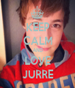 KEEP CALM AND LOVE JURRE - Personalised Tea Towel: Premium