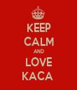 KEEP CALM AND LOVE KACA  - Personalised Tea Towel: Premium