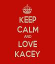 KEEP CALM AND LOVE KACEY - Personalised Tea Towel: Premium