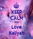 KEEP CALM AND Love Kaliyah - Personalised Tea Towel: Premium