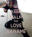 KEEP CALM AND LOVE KANAME - Personalised Tea Towel: Premium
