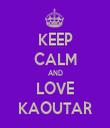 KEEP CALM AND LOVE KAOUTAR - Personalised Tea Towel: Premium