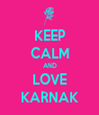 KEEP CALM AND LOVE KARNAK - Personalised Tea Towel: Premium