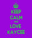 KEEP CALM AND LOVE  KAYCEE - Personalised Tea Towel: Premium