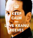 KEEP CALM AND LOVE KEANU REEVES - Personalised Tea Towel: Premium