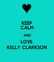 KEEP CALM AND LOVE  KELLY CLARKSON - Personalised Tea Towel: Premium