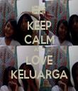 KEEP CALM AND LOVE KELUARGA - Personalised Tea Towel: Premium