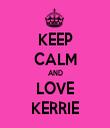 KEEP CALM AND LOVE KERRIE - Personalised Tea Towel: Premium