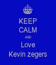 KEEP CALM AND Love Kevin zegers - Personalised Tea Towel: Premium