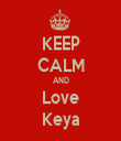 KEEP CALM AND Love Keya - Personalised Tea Towel: Premium