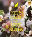 KEEP CALM AND LOVE KITTEN - Personalised Tea Towel: Premium